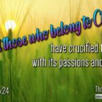 "Daily Readings & Thought for April 4th. ""THOSE WHO BELONG TO CHRIST HAVE …"""
