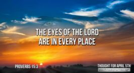 """Daily Readings & Thought for April 5th. """"THE EYES OF THE LORD"""""""