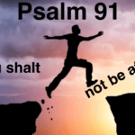 Psalm 91: 'Thou shalt NOT be afraid'