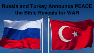 Russia and Turkey Announce PEACE, the Bible Reveals for WAR