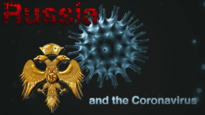 Russia and the Coronavirus: 'By craft he shall deceive many'!