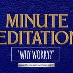 Minute Meditations: Why Worry? R.J.Lloyd