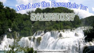 What are the essentials for salvation?