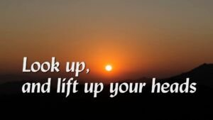 Look Up Lift Up Your Heads: Video series