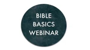 Bible Basics Webinar: Study to show thyself approved!