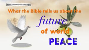 What the Bible Tells Us About the Future of World Peace