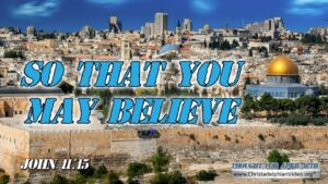 "Daily Readings & Thought for April 18th. ""THAT YOU MAY BELIEVE"""