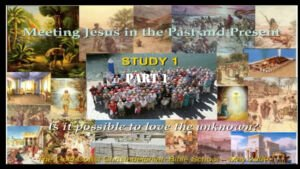 Meeting Jesus in the Past and Present - video series