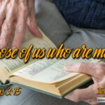 "Daily Readings & Thought for April 9th. ""LET THOSE OF US WHO ARE MATURE …"""