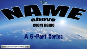 The Name above Every Name - 6 - Videos