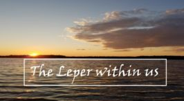 Pause to Consider - 'The Leper within us'....Video Podcast