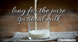"""Daily Readings & Thought for June 12th. """"LONG FOR THE PURE SPIRITUAL MILK"""""""