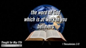 """Daily Readings & Thought for May 17th. """"WHICH IS AT WORK IN YOU"""""""