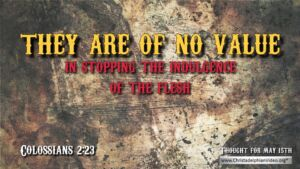 """Daily Readings & Thought for May 15th. """"THEY ARE OF NO VALUE IN …"""""""