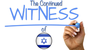 The Continued Witness of Israel - Bible Prophecy being fulfilled 'NOW 'in the 21 Century
