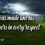 "Daily Readings & Thought for May 30th. ""MADE LIKE HIS BROTHERS"""