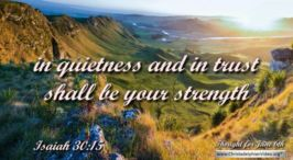 """Daily Readings & Thought for June 6th. """"IN QUIETNESS AND IN TRUST"""""""