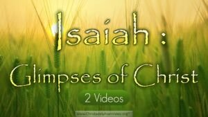 """Isaiah - Glimpses of Christ"": 2 Videos (Talks for 14-18yr olds)"