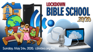 LOCKDOWN Bible School 2020