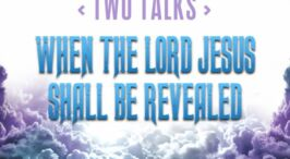 When The Lord Jesus Shall Be Revealed - 2 Videos