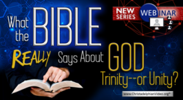 What the Bible Says about...'God a Trinity or Unity'