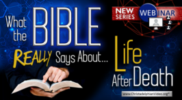 What the Bible Says about... Life After Death 'Immortal Souls or Resurrection'