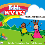 Bible Stories for Children – Joshua and the walls of Jericho