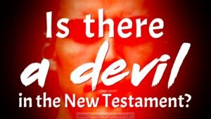 Is There a Satan in the Old testament and a Devil In the New Testament?- 2 Videos