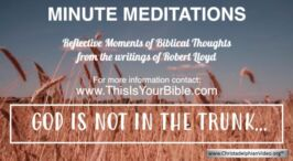 Minute Meditation Video Episode: God is not in the trunk.