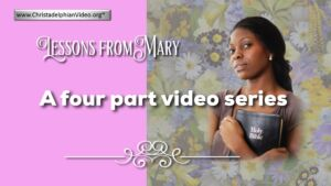 Lessons from the Bible for Children - Mary 4- Videos