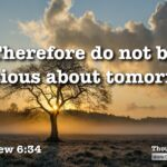 "Daily Readings & Thought for July 5th. ""DO NOT BE ANXIOUS ABOUT TOMORROW"""