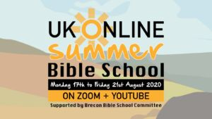 UK Online Summer Bible School 2020 - 17th-21st August