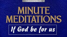 Minute Meditations: If God Be For Us - R.J.Lloyd