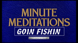 Minute Meditations: Goin Fishin - R.J.Lloyd