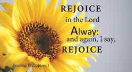 Rejoice in the Lord Alway and again, I say, REJOICE