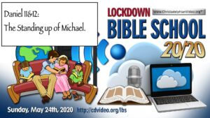Bible Prophecy Study of Daniel 11&12: The Standing up of Michael.