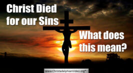 Christ Died for our Sins What does this really mean?
