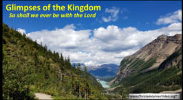 Glimpses of the Kingdom Part 2 'So shall we ever be with the Lord'