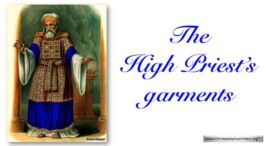The High Priest's garments: The splendour, significance and hidden meaning behind each item.
