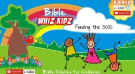 Lesson from the Bible for Children: - The feeding of the 5000
