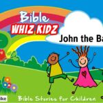 Bible Stories for Children – John the Baptist