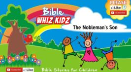 Lesson from the Bible for Children: - The Nobleman's Son