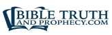 Bible Truth & Prophecy